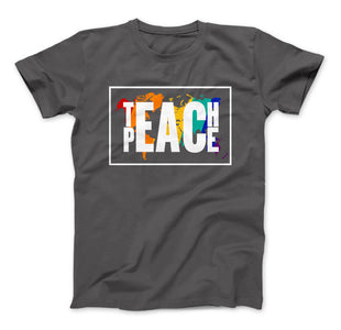 Teach Peace T-Shirt - Love Family & Home