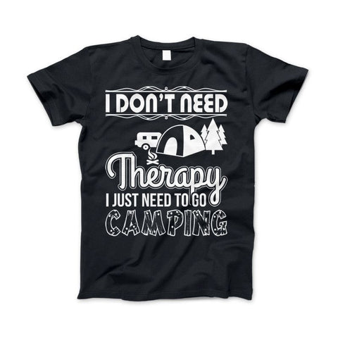 "Camping Shirt ""I Don't Need Therapy I Just Need To Go Camping"" - Love Family & Home  - 1"