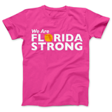 Florida Strong T-shirt We Are Florida Strong