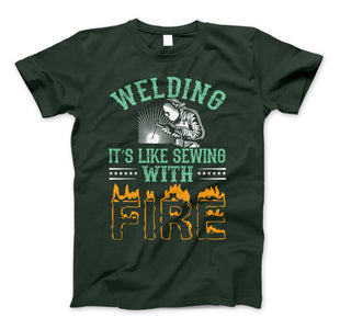 Welding It's Like Sewing With Fire Funny Welders T-Shirt - Love Family & Home
