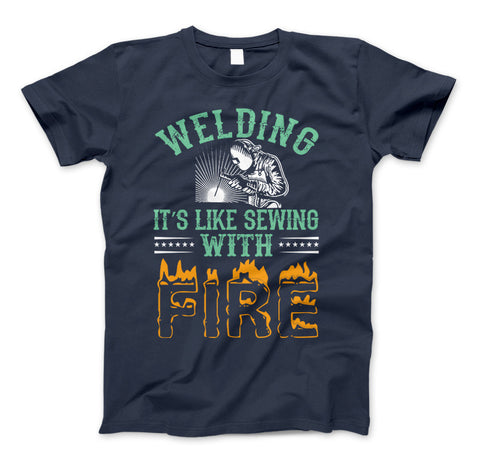 Image of Welding It's Like Sewing With Fire Funny Welders T-Shirt - Love Family & Home
