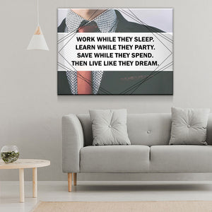 Work While They Sleep Then Live Like They Dream Canvas Wall Art - Love Family & Home