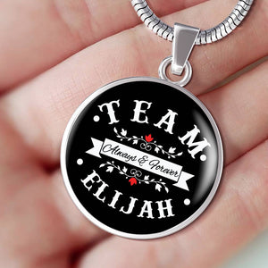Team Elijah Always & Forever Premium Necklace - Love Family & Home