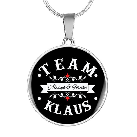 Image of Team Klaus Always & Forever Premium Necklace - Love Family & Home