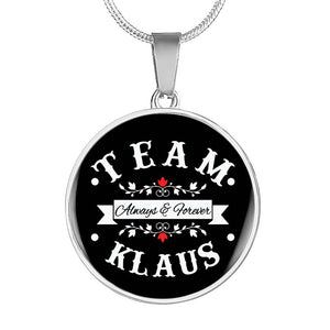 Team Klaus Always & Forever Premium Necklace - Love Family & Home