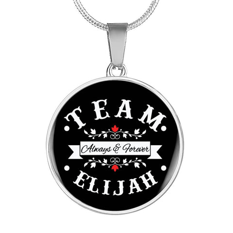 Image of Team Elijah Always & Forever Premium Necklace - Love Family & Home