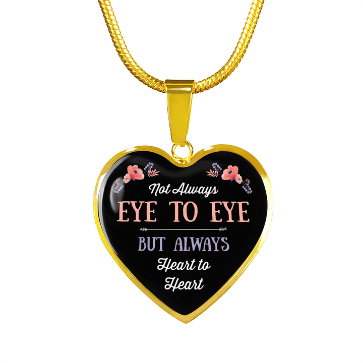 Not Always Eye To Eye But Always Heart To Heart Necklace