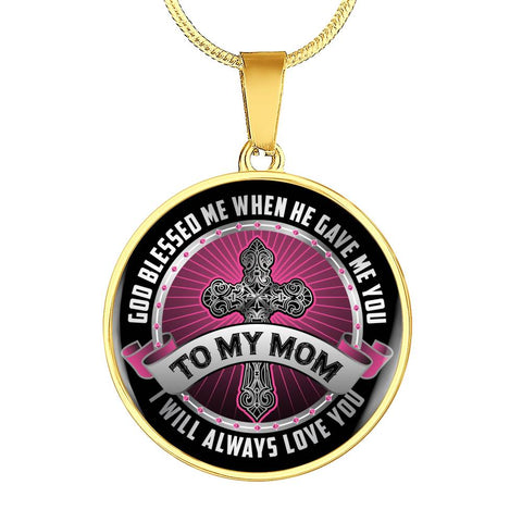 To My Mom God Blessed Me When He Gave Me You I Will Always Love You Necklace Personalized Engraving Mother Gift - Love Family & Home