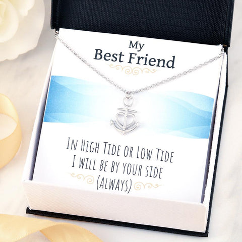 Image of My Best Friend Anchor Necklace, In High Tide Or Low Tide I Will Be By Your Side - Love Family & Home