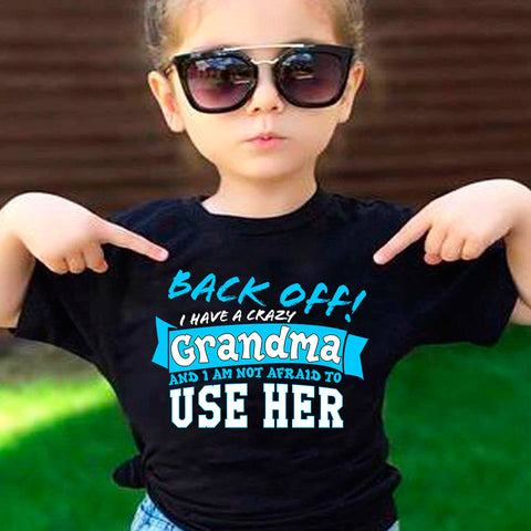 Back Off I Have A Crazy Grandma T-Shirt - Love Family & Home