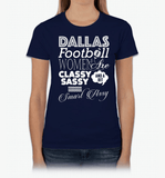 Dallas Football Women Are Classy Sassy And A Bit Smart Assy T-Shirt & Apparel - Love Family & Home  - 5