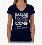 Dallas Football Women Are Classy Sassy And A Bit Smart Assy T-Shirt & Apparel - Love Family & Home  - 3