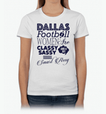 Dallas Football Women Are Classy Sassy And A Bit Smart Assy T-Shirt & Apparel - Love Family & Home  - 9