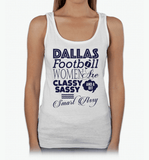 Dallas Football Women Are Classy Sassy And A Bit Smart Assy T-Shirt & Apparel - Love Family & Home  - 6