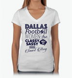 Dallas Football Women Are Classy Sassy And A Bit Smart Assy T-Shirt & Apparel - Love Family & Home  - 1