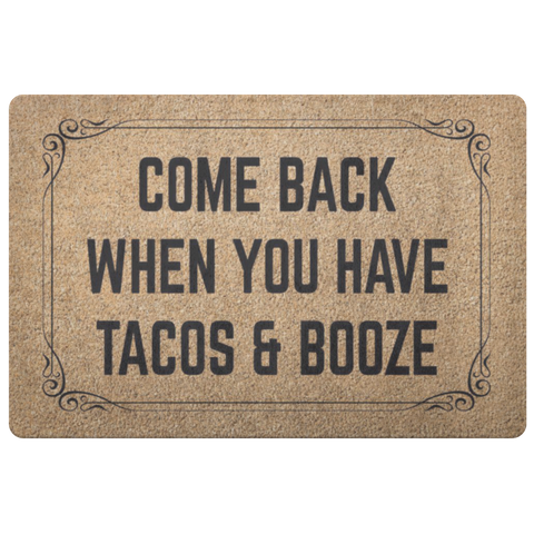 Image of Come Back When You Have Tacos and Booze Doormat - Love Family & Home