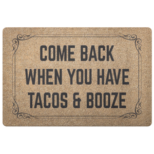 Come Back When You Have Tacos and Booze Doormat - Love Family & Home