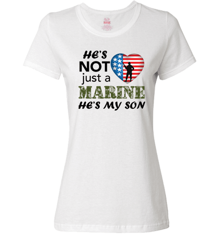 Image of He's Not Just A MARINE He's My SON Apparel - Love Family & Home