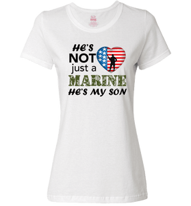 He's Not Just A MARINE He's My SON Apparel - Love Family & Home