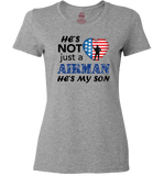 He's Not Just An AIRMAN He's My SON Apparel - Love Family & Home  - 6