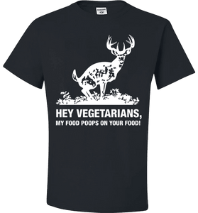 Hey Vegetarians My Food Poops on Your Food! Humor T-Shirt - Love Family & Home
