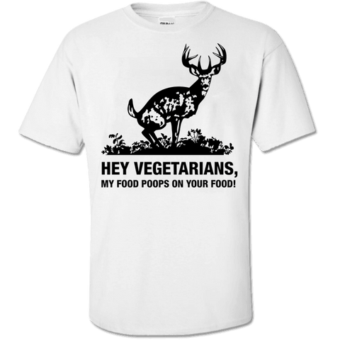 Hey Vegetarians My Food Poops on Your Food! Humor T-Shirt - Love Family & Home  - 1