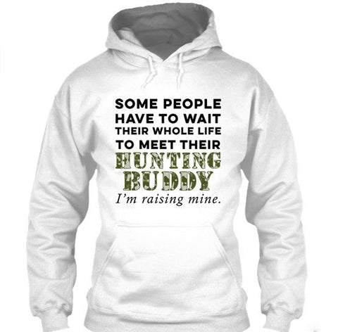 I'm Raising My Hunting Buddy For Hunting Dad's Shirt & Apparel - Love Family & Home