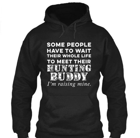Image of I'm Raising My Hunting Buddy For Hunting Mom's Apparel - Love Family & Home  - 4