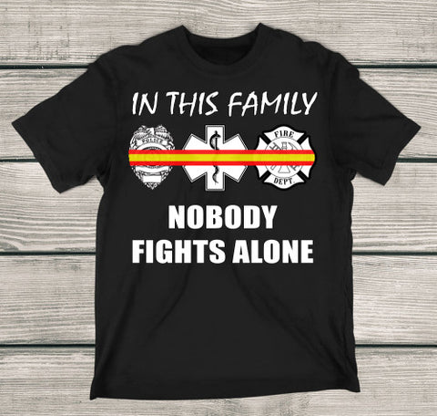 In This Family Nobody Fights Alone Dispatcher Gold and Red Line T-Shirt EMT, Rescue, Firefighters & Dispatchers - Love Family & Home