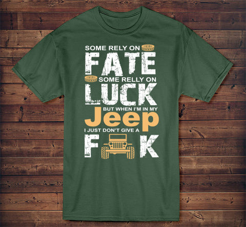 Image of Jeep T-Shirt When I'm In My Jeep I Just Don't Give A F**K - Love Family & Home