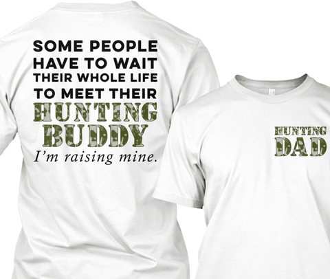 I'm Raising My Hunting Buddy For Hunting Dad's Apparel - Love Family & Home  - 1