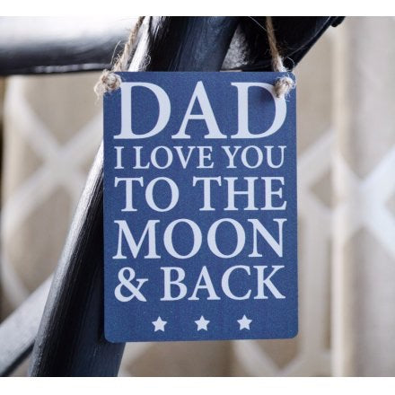 Dad I love you to the moon and back sign