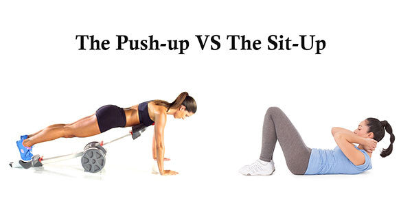 The Push -Up Vs The Sit-Up