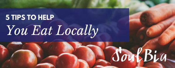 5 Tips To Help You Eat Locally