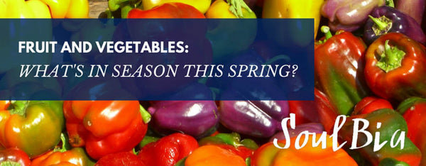 Fruit and Vegetables: What's In Season this Spring?