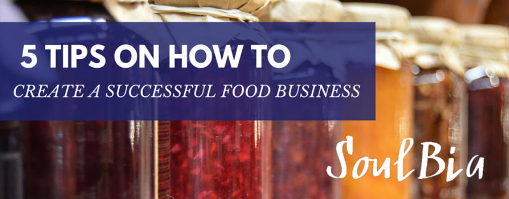 5 Tips For Creating A Successful Food Business