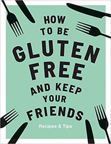 How to be Gluten-Free and Keep Your Friends - SoulBia