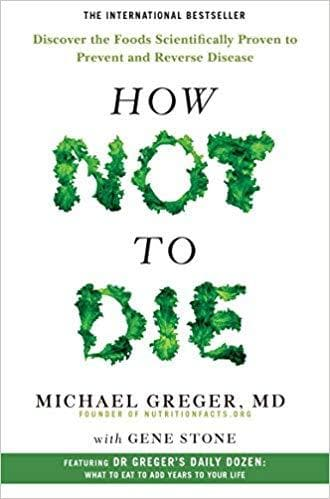 How Not To Die: Discover the foods scientifically proven to prevent and reverse disease - SoulBia