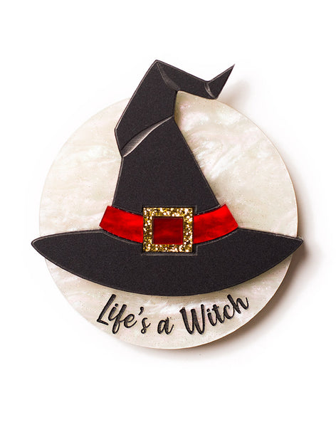 Life's a Witch Brooch Witches hat Brooch