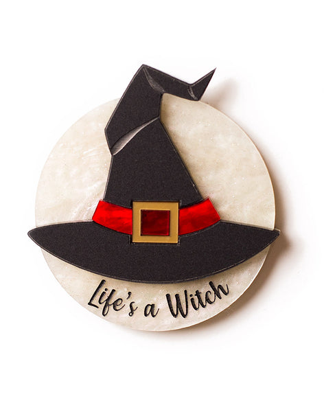Life's a Witch - Brooch