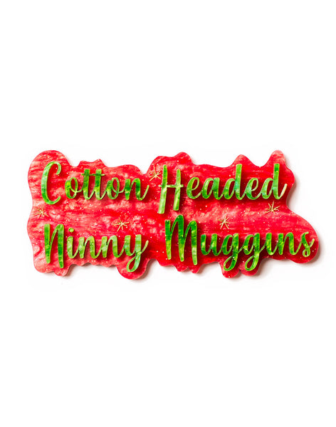 Cotton Headed Ninny Muggins Acrylic Brooch