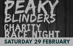 NEW! Peaky Blinders Race Night