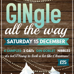 Sat 15 Dec - GINgle All The Way!