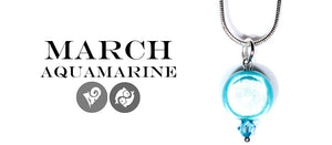 March's Birthstone - Inspiring Aqua