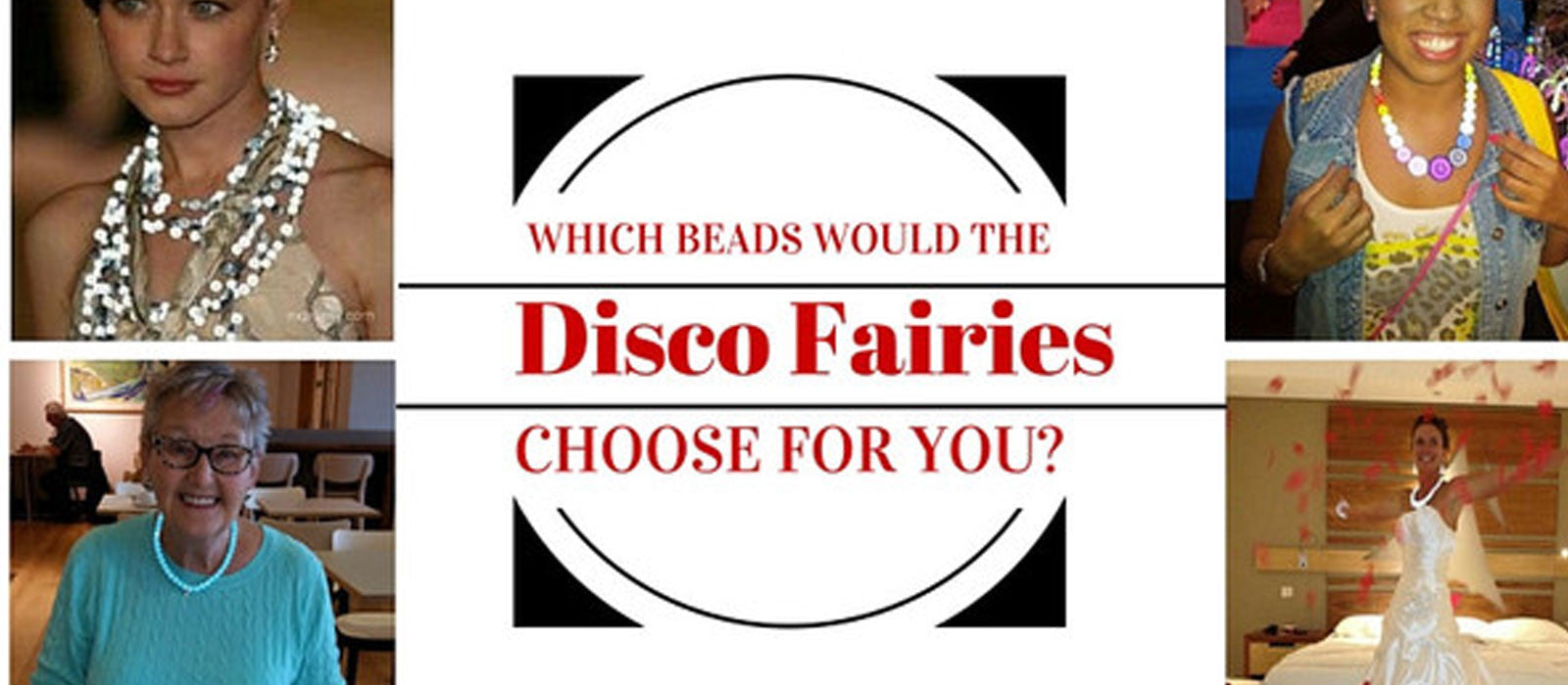 Which Beads Would the Disco Fairies choose for You?