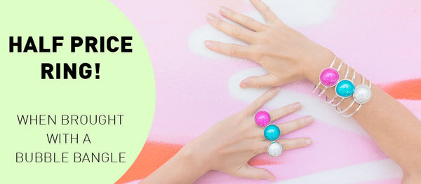 Bubble Bangle and Bubble Ring half price!