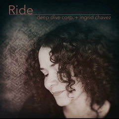 "Deep Dive Corp. meets Ingrid Chavez ""Ride"""