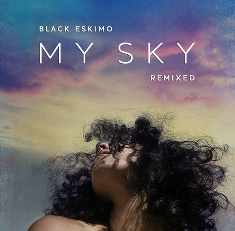 Black Eskimo feat. Ingrid Chavez - My Sky Remixed