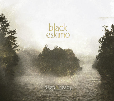 Black Eskimo - Deep & Heady - Digipack CD