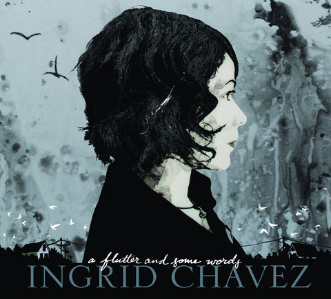 "Ingrid Chavez ""A Flutter and Some Words"" CD"